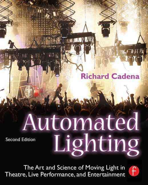 Automated Lighting By Cadena, Richard