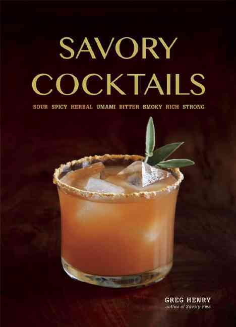 Savory Cocktails By Henry, Greg